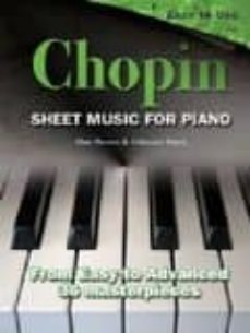 Descargar SHEET MUSIC FOR PIANO, CHOPIN: FROM EASY TO ADVANCED - 36 MASTERP IECES gratis pdf - leer online