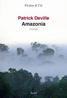 Leer libro gratis en línea sin descargas AMAZONIA de PATRICK DEVILLE (Spanish Edition) RTF CHM ePub