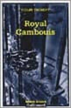 Los mejores libros descargan gratis ROYAL CAMBOUIS 9782070305803 de COLIN-THIBERT