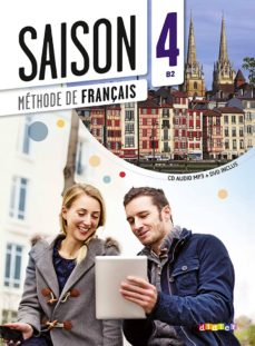 Descargar google books online gratis SAISON 4 B2 : MÉTHODE DE FRANÇAIS (+ CD AUDIO MP3, 1 DVD) de SEBASTIEN DURIETZ, PAULINE MARTIN (Spanish Edition) 9782278081103 MOBI CHM