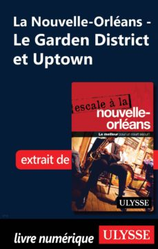la nouvelle-orléans - le garden district et uptown (ebook)-9782765824503