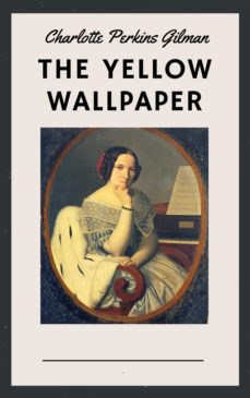 Charlotte Perkins Gilman The Yellow Wallpaper English