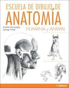 escuela de dibujo de anatomia humana y animal-andras szunyoghy-gyorgy feher-9783848010103