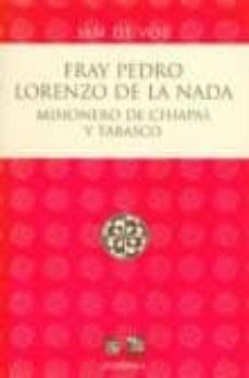 FRAY PEDRO LORENZO DE LA NADA: MISIONERO DE CHIAPAS Y TABASCO (2ª ED.) - JAN DE VOS | Triangledh.org
