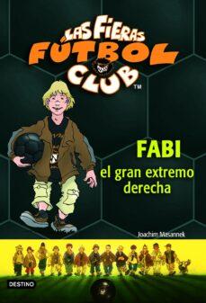las fieras del futbol club 8 : fabi, el gran extremo derecho-joachim masannek-9788408066903