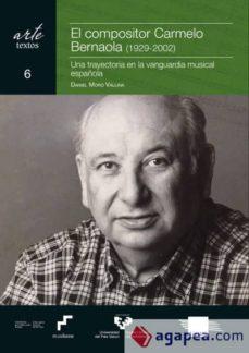 Descargar gratis e libro EL COMPOSITOR CARMELO BERNAOLA (1929-2002). UNA TRAYECTORIA EN LA VANGUARDIA MUSICAL ESPAÑOLA