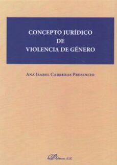 Descargar CONCEPTO JURIDICO DE VIOLENCIA DE GENERO gratis pdf - leer online