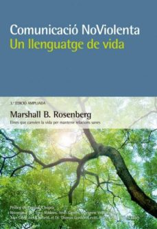 Descarga gratuita de libros de Android en pdf. COMUNICACIO NOVIOLENTA: UN LLENGUATGE DE VIDA (Literatura española) PDF de MARSHALL B. ROSENBERG 9788415053903