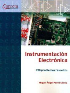 instrumentacion electronica: 230 problemas propuestos-m.a. perez garcia-9788415452003