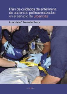 Libros gratis para descargar en línea para leer PLAN DE CUIDADOS DE ENFERMERÍA DE PACIENTES POLITRAUMATIZADOS en español de DESCONOCIDO 9788415761303 RTF MOBI FB2