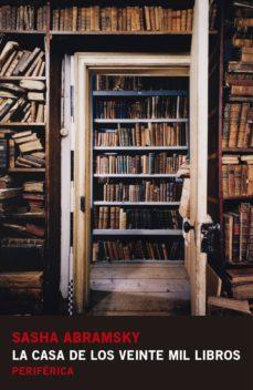 la casa de los veinte mil libros-sasha abramsky-9788416291403