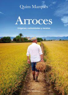 arroces: orígenes, curiosidades y recetas-quim marques-9788416918003