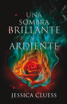 Foros para descargas de libros electrónicos UNA SOMBRA BRILLANTE Y ARDIENTE 9788417036003 en español