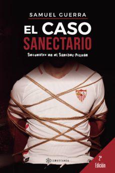 el caso sanectario: secuestro en el sanchez-pizjuan-9788417103903