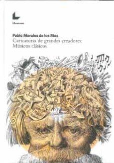 caricaturas de grandes creadores: musicos clasicos-pablo morales de los rios-9788417236403