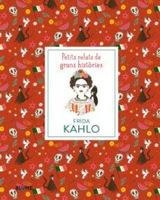 Encuentroelemadrid.es Frida Kahlo (Cat): Petits Relats De Grans Histories Image