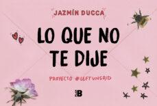 Descarga gratuita de colecciones de libros. LO QUE NO TE DIJE: #PROYECTO LEFT UNSAID PDF CHM DJVU 9788417809003 in Spanish
