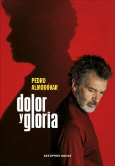 Descargar libros electrónicos completos de libros de google DOLOR Y GLORIA 9788417910303 in Spanish ePub PDB FB2 de PEDRO ALMODOVAR