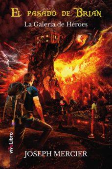 Descargas gratuitas de libros en línea EL PASADO DE BRIAN 2 (LA GALERIA DE HEROES) 9788418041303 iBook (Spanish Edition) de JOSEPH MERCIER
