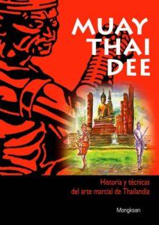 Debatecd.mx Muay Thai Dee: Historia Y Tecnicas Del Arte Marcial De Thailandia Image
