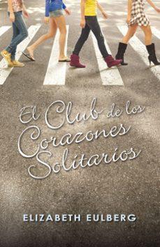 Liberarlo e descargar libros EL CLUB DE LOS CORAZONES SOLITARIOS DJVU de ELIZABETH EULBERG in Spanish