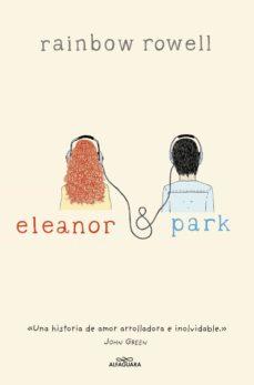 ELEANOR Y PARK | RAINBOW ROWELL | Comprar libro 9788420415703