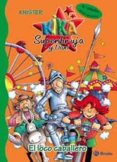el loco caballero (kika superbruja y dani nº 4)-9788421693803