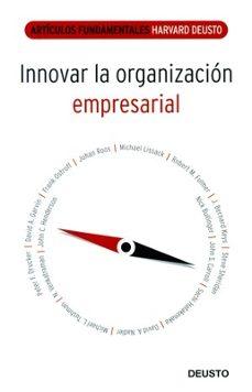 innovar la organizacion empresarial (articulos fundamentales harv ard-deusto)-9788423426003