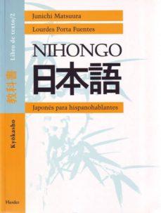 Descargar joomla ebook collection NIHONGO: JAPONES PARA HISPANOHABLANTES: KYOKASHO. LIBRO DE TEXTO 2 (Literatura española) de JUNICHI MATSUURA, LOURDES PORTA FUENTES 9788425421303 RTF