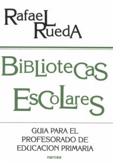 bibliotecas escolares (ebook)-rafael rueda-9788427716803