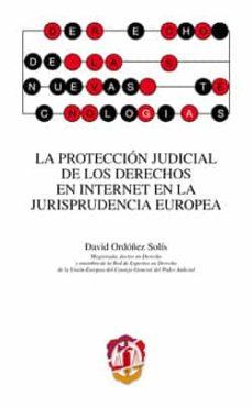 Descargar LA PROTECCION JUDICIAL DE LOS DERECHOS EN INTERNET EN LA JURISPRU DENCIA EUROPEA gratis pdf - leer online
