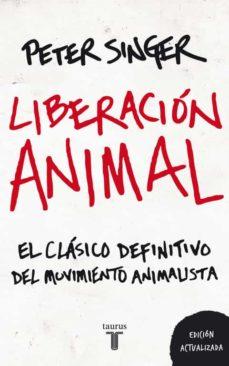 liberacion animal: el clasico definitivo del movimiento animalist a-peter singer-9788430608003