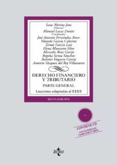 derecho financiero y tributario (6ª ed.): parte general: lecciones adaptadas al eees. contiene cd con materiales          complementarios-isaac merino jara-manuel lucas duran-9788430972203
