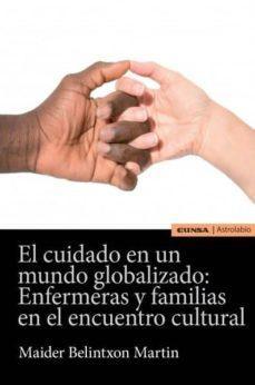 Ebook descargas gratuitas en formato pdf CUIDADO EN UN MUNDO GLOBALIZADO: ENFERMERAS Y FAMILIAS EN EL ENCUENTRO CULTURAL  9788431332303 (Spanish Edition)
