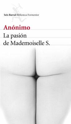 Ebooks kindle descargar formato LA PASIÓN DE MADEMOISELLE S. in Spanish MOBI RTF DJVU 9788432225703 de ANONIMO