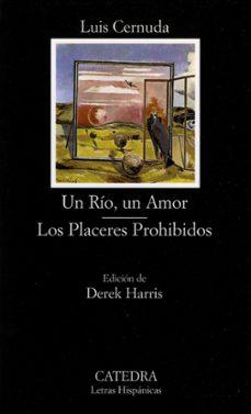 Descarga gratuita de ebooks móviles UN RIO, UN AMOR; LOS PLACERES PROHIBIDOS (Spanish Edition)  de LUIS CERNUDA 9788437617503