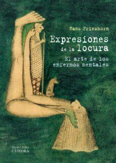 expresiones de la locura: el arte de los enfermos mentales-hans prinzhorn-9788437629803