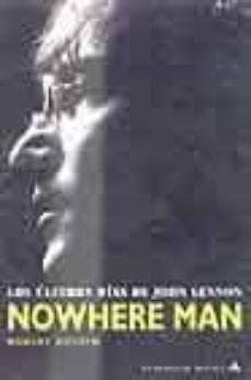 Descargar NOWHERE MAN: LOS ULTIMOS DIAS DE JOHN LENNON gratis pdf - leer online