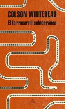 Rapidshare e books descargar gratis EL FERROCARRIL SUBTERRÁNEO (PREMIO PULITZER 2017)
