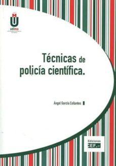 Descarga gratuita de libros en pdf en inglés. TÉCNICAS DE POLICÍA CIENTÍFICA de ANGEL GARCIA COLLANTES