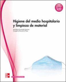 Descargar HIGIENE DEL MEDIO HOSPITALARIO Y LIMPIEZA DE MATERIAL. GRADO MEDIO. . gratis pdf - leer online