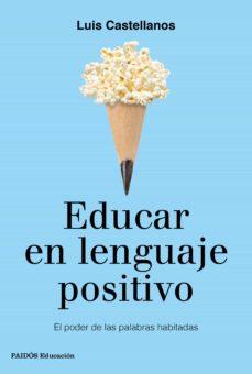 educar en lenguaje positivo (ebook)-luis castellanos-9788449333903