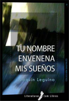 tu nombre envenena mis sueños (ebook)-joaquin leguina-9788461468003