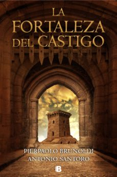 Se descarga pdf de libros gratis. LA FORTALEZA DEL CASTIGO de PIERPAOLO BRUNOLDI, ANTONI SANTORO RTF MOBI iBook