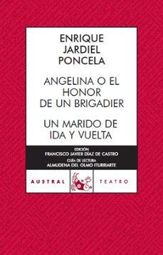 angelina o el honor de un brigadier; un marido de ida y vuelta-enrique jardiel poncela-9788467023503