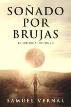 Buenos libros para descargar en ipad SOÑADO POR BRUJAS (TRILOGIA INSOMNE VOL. 2)