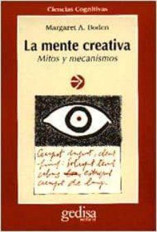 la mente creativa: mitos y mecanismos-margaret a. boden-9788474325003