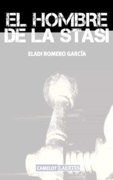 Ebooks gratis para descargar oracle 11g EL HOMBRE DE LA STASI DJVU 9788475849003 (Spanish Edition) de ELADI ROMERO GARCIA
