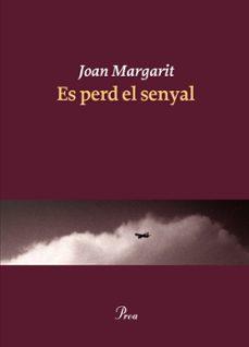 es perd el senyal-joan margarit-9788475883403