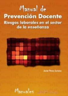 Descargar MANUAL DE PREVENCION DOCENTE: RIESGOS LABORALES EN EL SECTOR DE L A ENSEÃ'ANZA gratis pdf - leer online